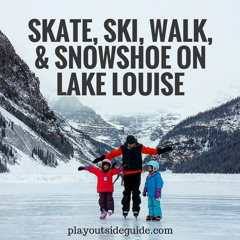 hike, skate, ski, or snowshoe on Lake Louise