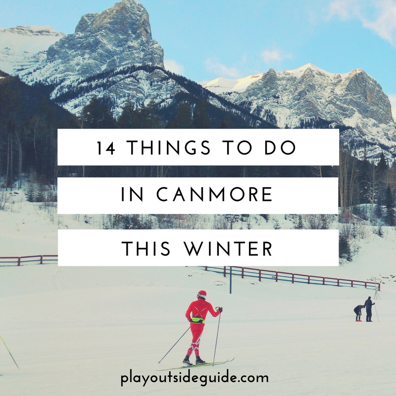 14 things to do in canmore this winter