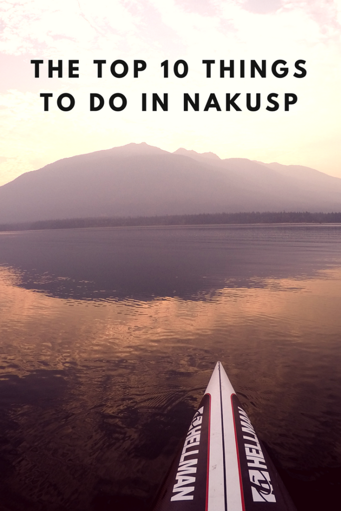 The Top 10 Things to do in Nakusp, BC